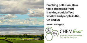 fracking pollution CHEM Trust